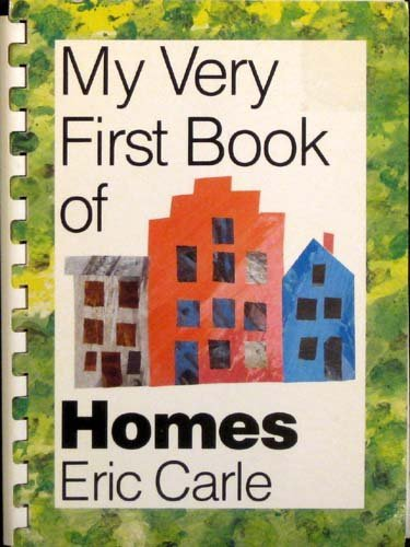 My Very First Book of Homes: Carle, Eric
