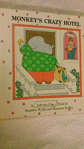 9780694002245: Monkey's Crazy Hotel/a Lift-The-Flap Book