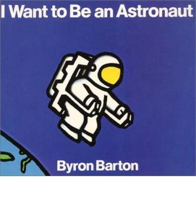 9780694002610: I WANT TO BE ASTRONAUT