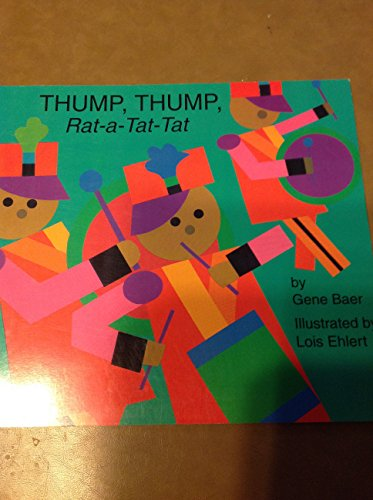 9780694003860: Thump Thump Rat A Tat Tat