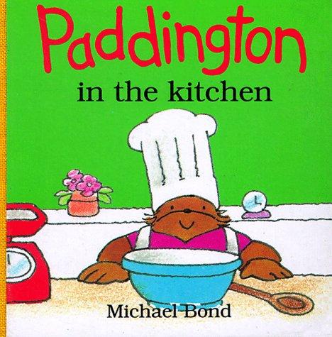9780694003969: Paddington in the Kitchen