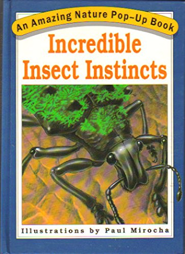 9780694004126: Incredible Insect Instincts (An Amazing Nature Pop-Up Book)