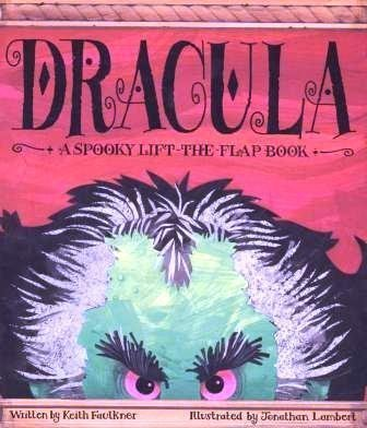 Dracula/a Spooky Lift-The-Flap Book: Keith Faulkner, Jonathan Lambert (Illustrator)