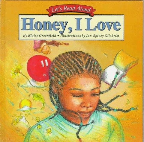 Honey, I Love (Let's Read Aloud): Greenfield, Eloise, Gilchrist, Jan Spivey
