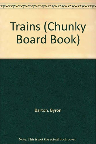9780694006014: Trains (Chunky Board Book)