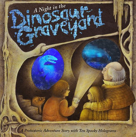 9780694006410: A Night in the Dinosaur Graveyard: A Prehistoric Ghost Story with Ten Spooky Holograms
