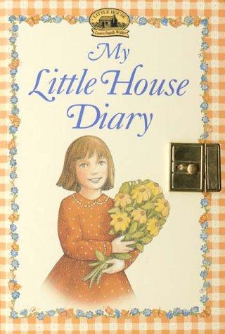 9780694006977: My Little House Diary (Little House Merchandise)