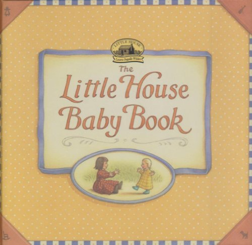 9780694007462: The Little House Baby Book