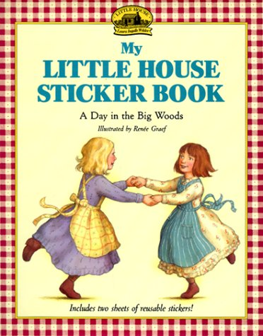 My Little House Sticker Book: A Day: Laura Ingalls Wilder,