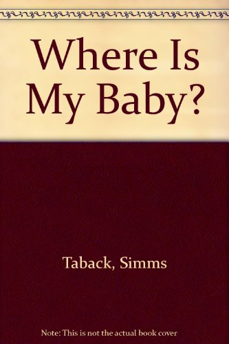 9780694008070: Where Is My Baby?