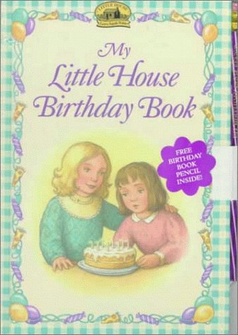 9780694008759: My Little House Birthday Book (Little House Reader's Collection)