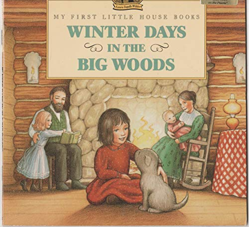 9780694008766: Winter Days in the Big Woods (My First Little House Books)
