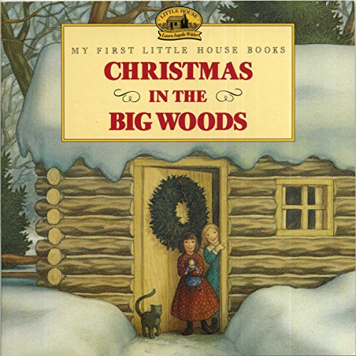 9780694008773: Christmas in the Big Woods (My First Little House Books)