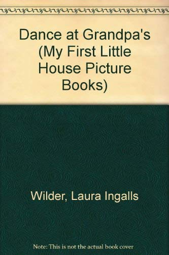 9780694008858: Dance at Grandpa's (My First Little House Picture Books)