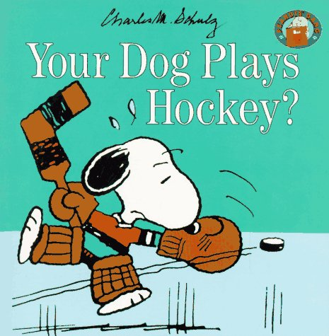 9780694009091: Your Dog Plays Hockey?