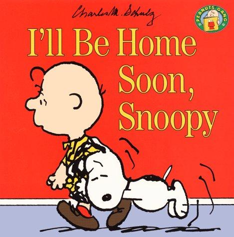 9780694009121: I'LL be Home Soon, Snoopy (Peanuts Gang)