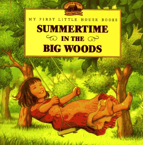 9780694009497: Summertime in the Big Woods (My First Little House Books)
