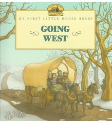 9780694009510: Going West (My First Little House Picture Books)