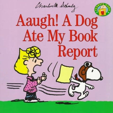 9780694009633: A Aaugh! A Dog Ate My Book Report (Peanuts gang)