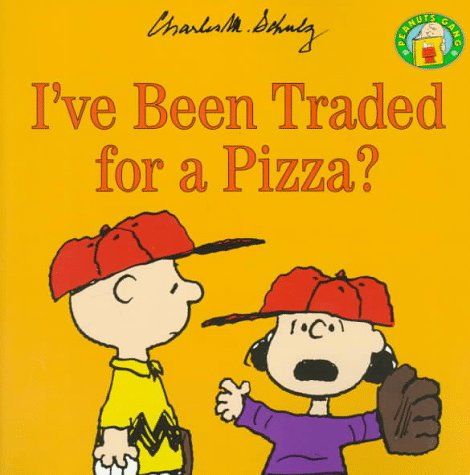 I've Been Traded for a Pizza? (Peanuts): Schulz, Charles M.