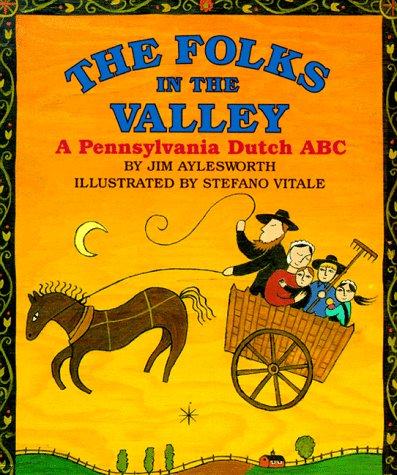 9780694009817: The Folks in the Valley: A Pennsylvania Dutch ABC