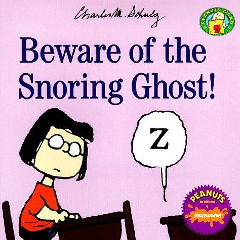 9780694010318: Beware of the Snoring Ghost! (Peanuts Gang)