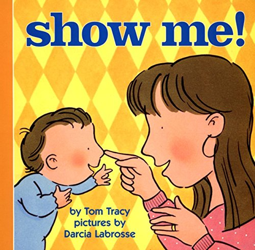 9780694010394: Show Me! (Harper Growing Tree)