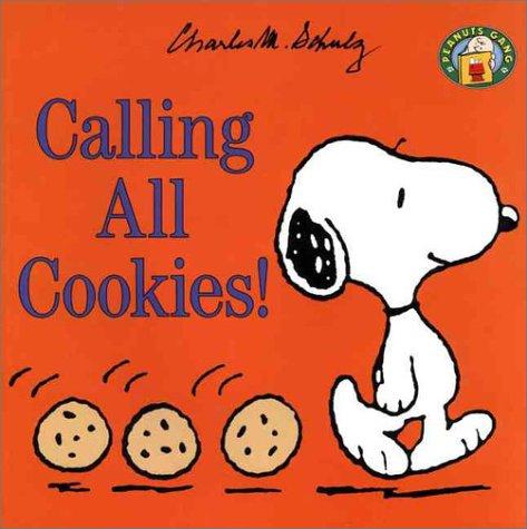 9780694010516: Calling All Cookies! (Peanuts Gang)