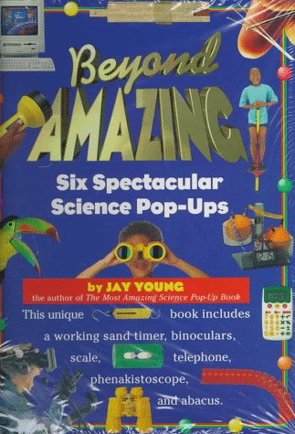 Beyond Amazing Six Spactacular Science Pop-Ups