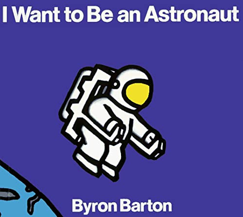 9780694011063: I Want to Be an Astronaut Board Book