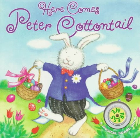 9780694011568: Here Comes Peter Cottontail (Musical Board Book)