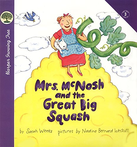 Mrs. McNosh and the Great Big Squash: Sarah Weeks; Illustrator-Nadine