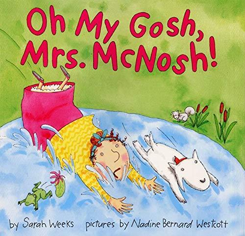 Oh My Gosh, Mrs. McNosh!: Weeks, Sarah