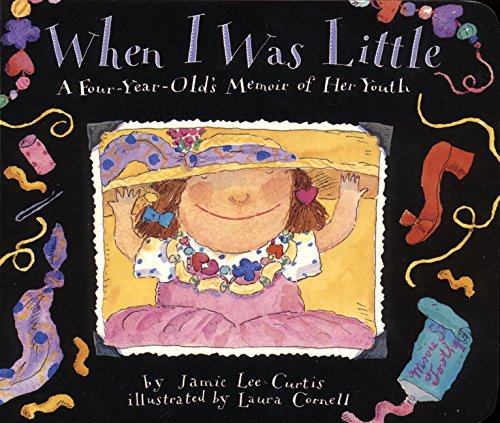 When I Was Little: A Four-Year-Old's Memoir of Her Youth (0694012165) by Jamie Lee Curtis