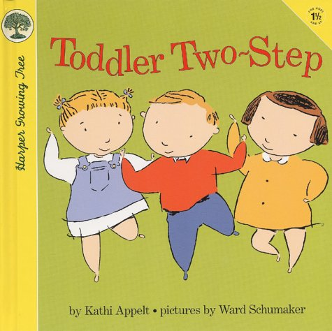 Toddler Two-Step (Harper Growing Tree): Appelt, Kathi