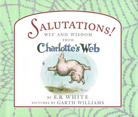 9780694013135: Salutations!: Wit and Wisdom from Charlotte's Web