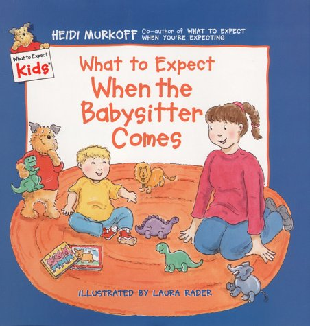 9780694013234: What to Expect When the Babysitter Comes (What to Expect Kids)