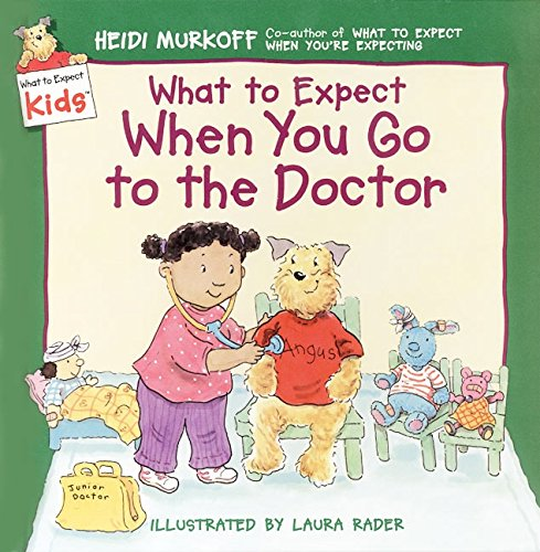 What to Expect When You Go to the Doctor (What to Expect Kids) (9780694013241) by Heidi Murkoff