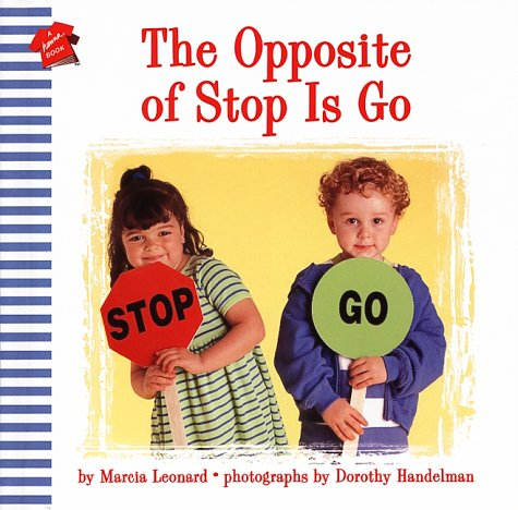 9780694013685: The Opposite of Stop Is Go (Hanna Books)