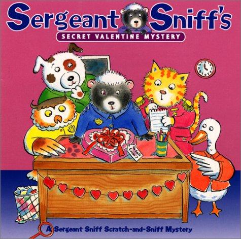 Sergeant Sniff's Secret Valentine Mystery (A Sergeant Sniff Scratch-and-Sniff Mystery): ...