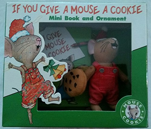 9780694015313: If You Give a Mouse a Cookie (Mini Ornament)
