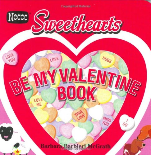 9780694015344: Necco Sweethearts Be My Valentine Book