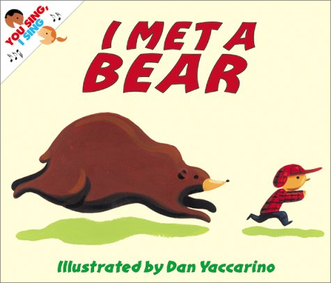 9780694015757: I Met a Bear (You Sing, I Sing)