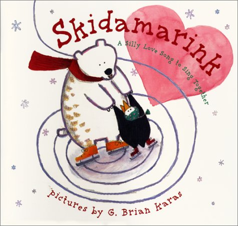 9780694015955: Skidamarink: A Silly Love Song to Sing Together