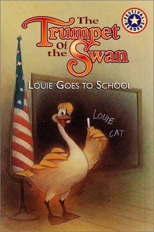 9780694016181: The Trumpet of the Swan: Louie Goes to School (Festival Readers)