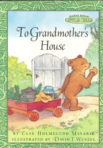 To Grandmother's House (Maurice Sendak's Little Bear): Minarik, Else Holmelund