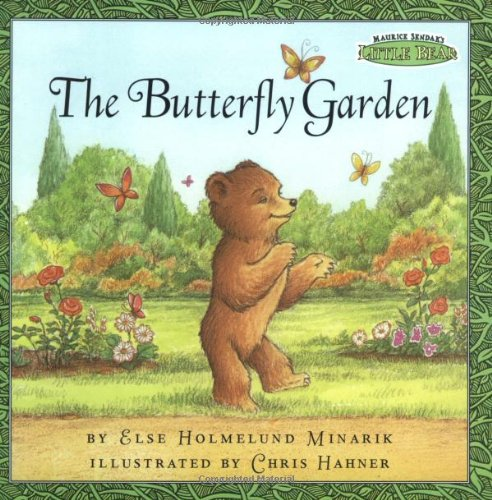 The Butterfly Garden (Maurice Sendak's Little Bear) (9780694016983) by Else Holmelund Minarik