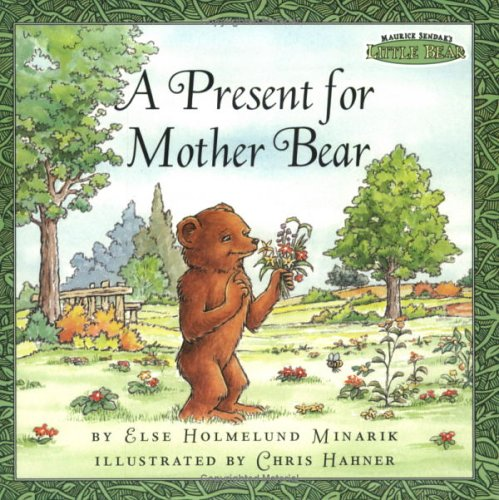A Present for Mother Bear (Maurice Sendak's Little Bear) (Festival Reader) (9780694017119) by Else Holmelund Minarik