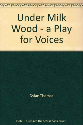 Under Milk Wood (9780694507450) by Dylan Thomas