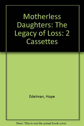9780694515455: Motherless Daughters: The Legacy of Loss